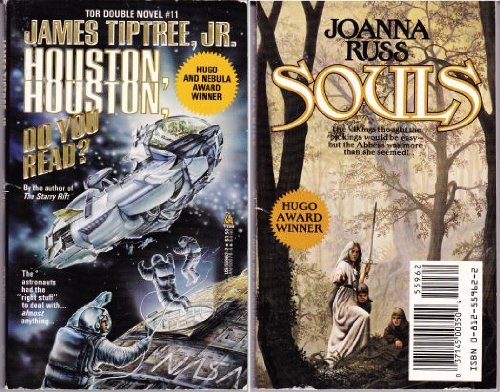 Houston, Houston, Do You Read?/Souls (Tor Double, No 11) (0812559622) by James Tiptree Jr.; Joanna Russ