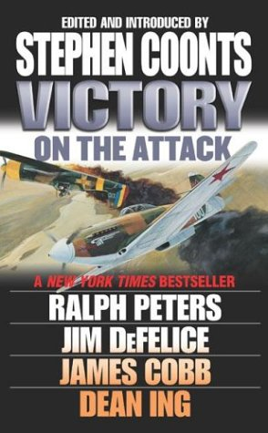 Victory on the Attack : Honor; Wolf: Coonts, Stephen (editor);