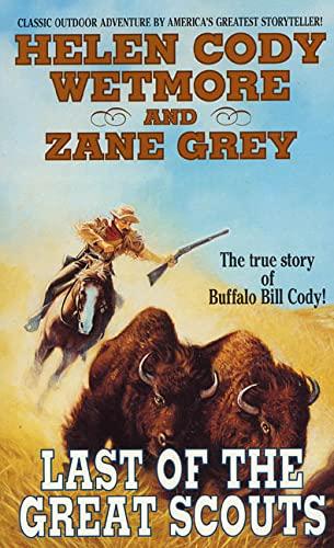Last of the Great Scouts: Zane Grey; Helen