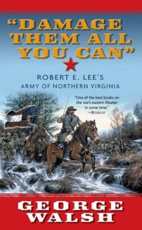 9780812565256: Damage Them All You Can: Robert E. Lee's Army of Northern Virginia