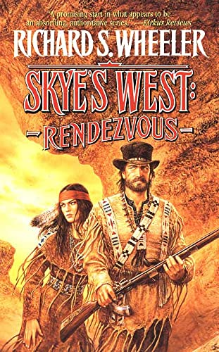 Rendezvous: A Barnaby Skye Novel (Skye's West) (0812565371) by Wheeler, Richard S.