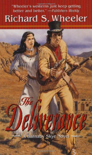 The Deliverance (Skye's West): Wheeler, Richard S.