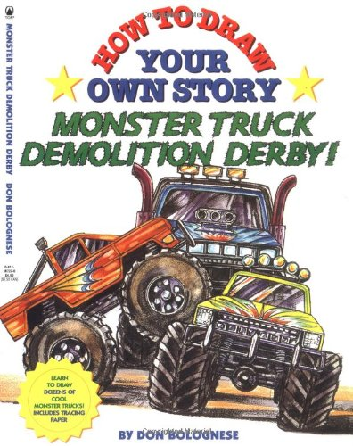 9780812567229: How to Draw Your Own Story: Monster Truck Demolition Derby!