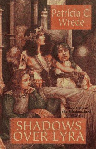 Shadows over Lyra: Wrede, Patricia C.