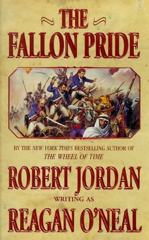 The Fallon Pride (Fallon series) (9780812567601) by Robert Jordan; Reagan O'Neal