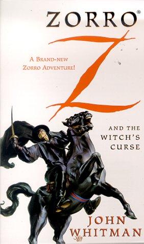 Zorro and the Witch's Curse (Zorro Graphic Novels): John Whitman