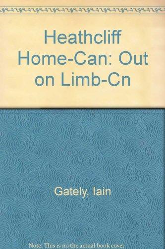 Heathcliff Home-Can: Out on Limb-Cn: Gately, Iain