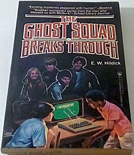The Ghost Squad Breaks Through: Hildick, E. W.