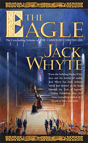 9780812568998: The Eagle: The Concluding Volume of the Camulod Chronicles