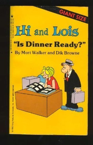 Is Dinner Ready (Hi and Lois Series)