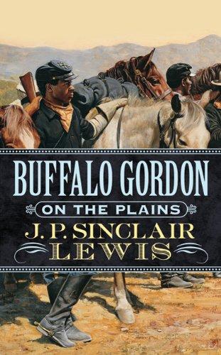Buffalo Gordon on the Plains: John Lewis; J.