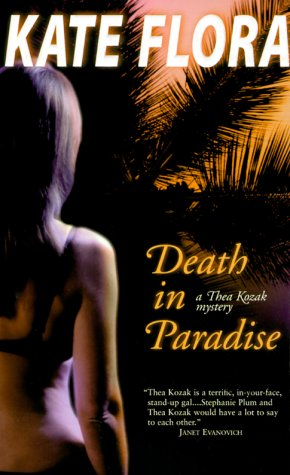 Death in Paradise: A Thea Kozak Mystery: Flora, Kate