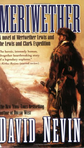 9780812571851: Meriwether: A Novel of Meriwether Lewis and the Lewis & Clark Expedition (The American Story)