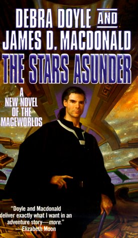 9780812571929: The Stars Asunder: A New Novel of the Mageworlds