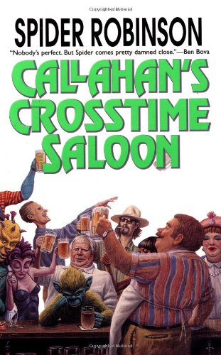 Callahan's Crosstime Saloon (0812572270) by Spider Robinson
