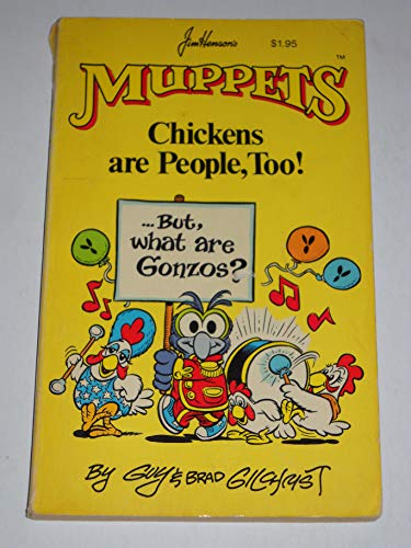 Jim Henson's Muppets: Chickens Are People, Too! (0812573692) by Guy Gilchrist; Brad Gilchrist