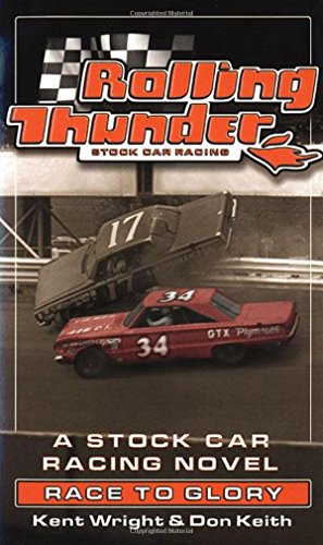 9780812575088: Rolling Thunder Stock Car Racing: Race To Glory