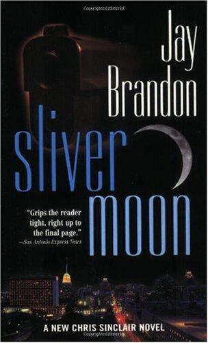 Sliver Moon (Chris Sinclair Thriller): Brandon, Jay