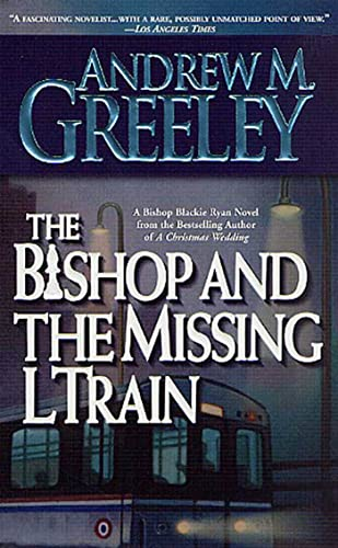 The Bishop and The Missing L Train: Greeley, Andrew M.