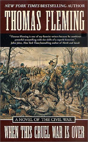 When This Cruel War Is Over: A Novel of the Civil War (0812576454) by Fleming, Thomas