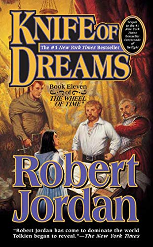9780812577563: Knife of Dreams: Book Eleven of 'The Wheel of Time' (The Wheel of Time, Book 11)