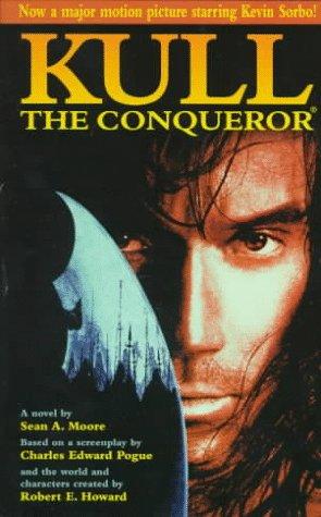 Kull The Conqueror: Moore, Sean A., Pogue, Charles Edward