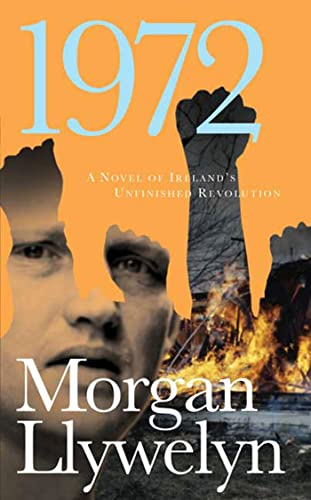 9780812577853: 1972: A Novel of Ireland's Unfinished Revolution (Irish Century)