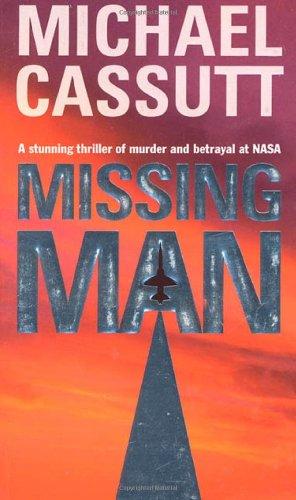 9780812577860: Missing Man: A Stunning Thriler of Murder and Betrayal at NASA