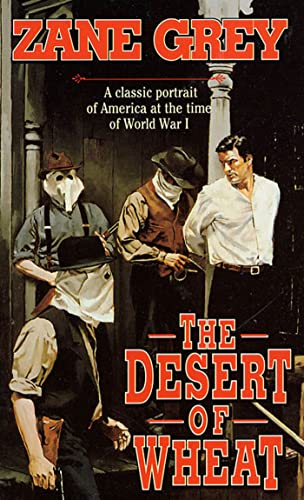 9780812578614: The Desert of Wheat: A Classic Portrait of America at the Time of World War I