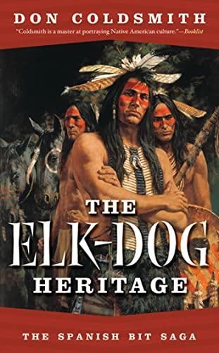 9780812579673: The Elk-Dog Heritage (Spanish Bit)