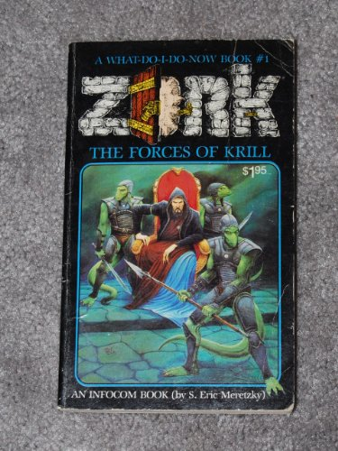 9780812579758: The Forces of Krill: (A What-Do-I-Do-Now Book, Zork #1)
