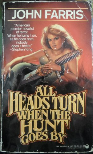 All Heads Turn When the Hunt Goes By: Farris, John
