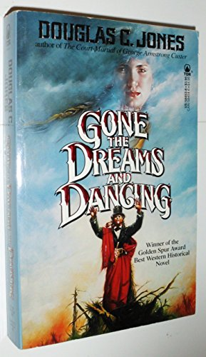 9780812584530: Gone the Dreams and Dancing