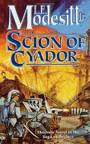 9780812589269: Scion of Cyador (Saga of Recluce)