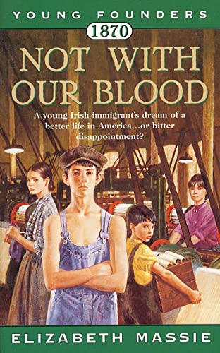 9780812590920: 1870: Not With Our Blood: A Novel of the Irish in America (Young Founders)