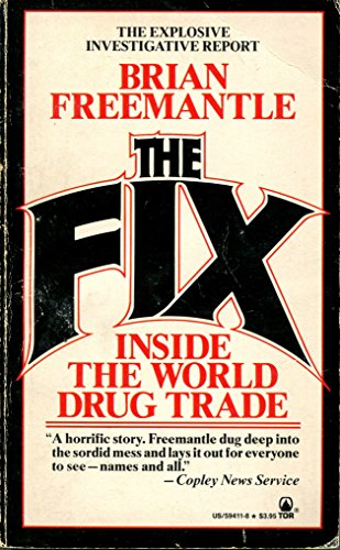 9780812594119: The Fix: Inside the World Drug Trade