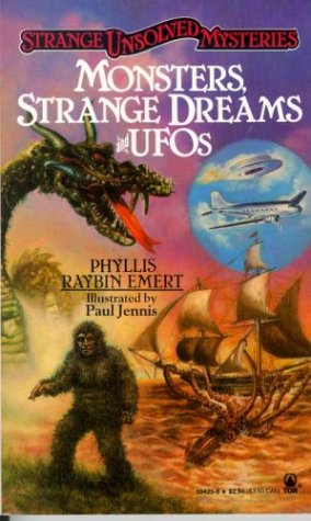 Strange Unsolved Mysteries: Monsters, Strange Dreams and UFOs: Emert, Phyllis Raybin