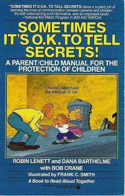 9780812594546: Sometimes It's O.K. to Tell Secrets!: A Parent/Child Manual for the Protection of Children