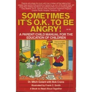 9780812594607: Sometimes It's O.K. to Be Angry: A Parent/Child Manual for the Education of Children