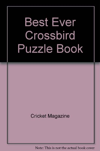 Best Ever Crossbird Puzzle Book: Cricket Magazine
