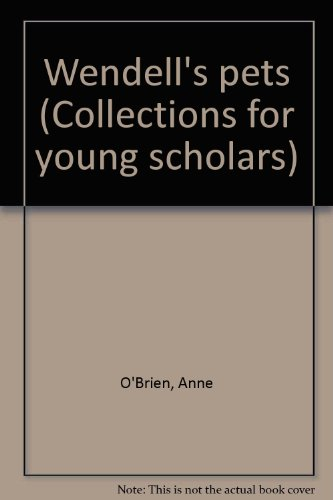 9780812612776: Wendell's pets (Collections for young scholars)