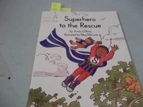 Superhero to the Rescue (Collections for young scholars): Anne Sibley O'Brien