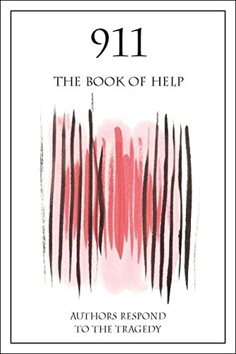 911: The Book Of Help: Authors Respond To The Tragedy (SCARCE FIRST EDITION SIGNED BY MARC ARONSON)
