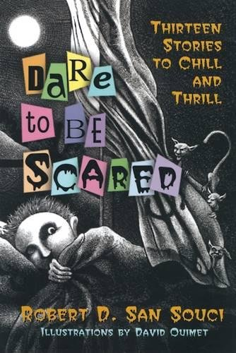 9780812626889: Dare to Be Scared: Thirteen Stories to Chill and Thrill