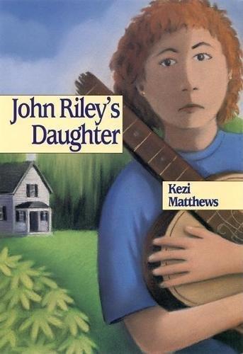 John Riley's Daughter: Matthews, Kezi