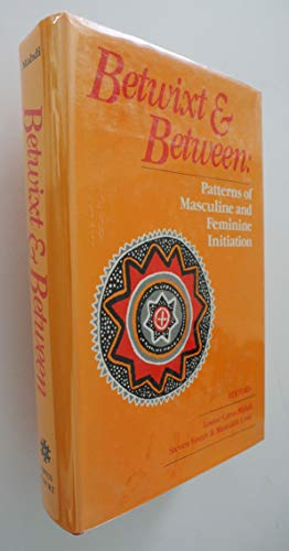 Betwixt and Between: Patterns of Masculine and: Editor-Louise Carus Mahdi;