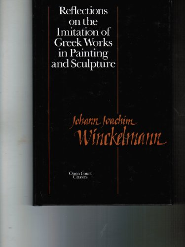 9780812690569: Reflections on the Imitation of Greek Works in Painting and Sculpture (Open Court Classics) (English and German Edition)