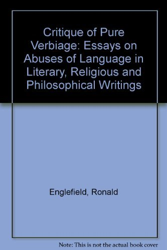 9780812691078: Critique of Pure Verbiage: Essays on Abuses of Language in Literary Religious and Philosophical Writings