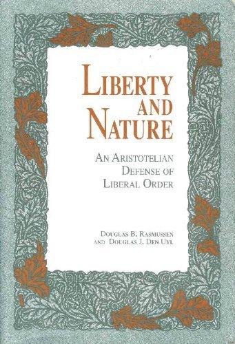 9780812691191: Liberty and Nature: An Aristotelian Defense of Liberal Order