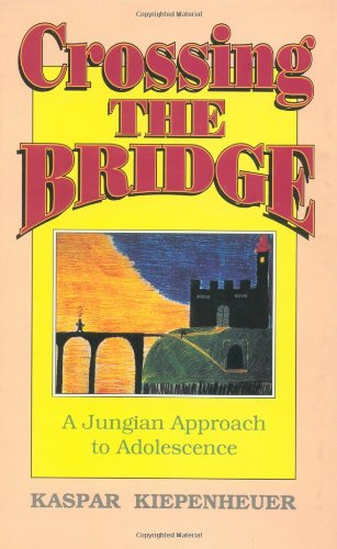 9780812691368: Crossing the Bridge: Jungian Approach to Adolescence (The reality of the psyche series)